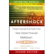 Aftershock: Protect Yourself and Profit in the Next Global Financial Meltdown (BOK)