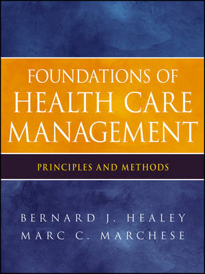 Foundations of Health Care Management: Principles and Methods (BOK)