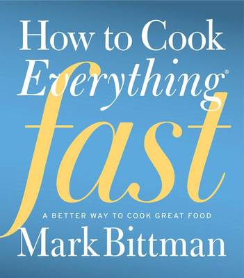 How to Cook Everything Fast (BOK)