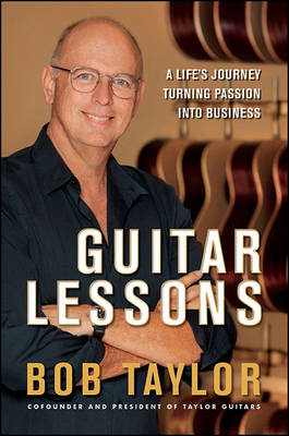 Guitar Lessons: A Life's Journey Turning Passion into Business (BOK)