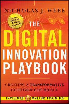 The Digital Innovation Playbook: Creating a Transformative Customer Experience (BOK)