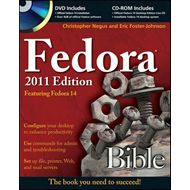 Fedora Bible 2011 Edition: Featuring Fedora Linux 14 (BOK)