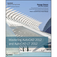 Mastering AutoCAD 2012 and AutoCAD LT 2012 (BOK)