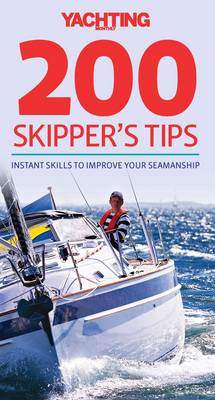 Yachting Monthly 200 Skipper's Tips - Instant Skills To Impr (BOK)