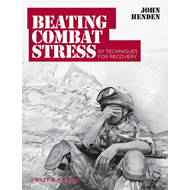 Beating Combat Stress: 101 Techniques for Recovery (BOK)