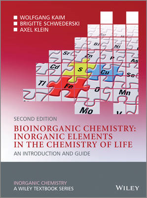 Bioinorganic Chemistry - Inorganic Elements in the Chemistry of Life: An Introduction and Guide (BOK)