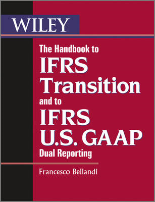 Handbook to IFRS Transition and to IFRS U.S. GAAP Dual Repor (BOK)