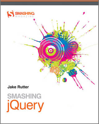 Smashing JQuery: Professional Techniques with Ajax and JQuery (BOK)