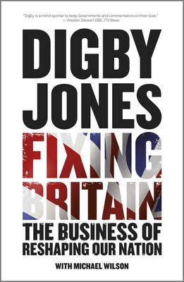 Fixing Britain: The Business of Reshaping Our Nation (BOK)