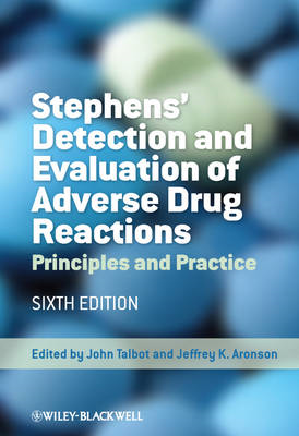 Stephens' Detection and Evaluation of Adverse Drug Reactions: Principles and Practice (BOK)
