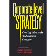 Corporate-level Strategy: Creating Value in the Multibusiness Company (BOK)