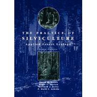 The Practice of Silviculture: Applied Forest Ecology (BOK)