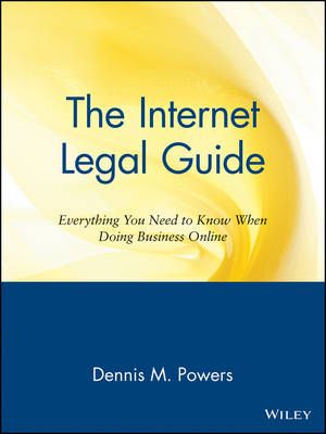 The Internet Legal Guide: Everything You Need to Know When Doing Business Online (BOK)