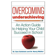 Overcoming Underachieving: An Action Guide to Helping Your Child Succeed in School (BOK)
