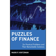 Puzzles of Finance: Six Practical Problems and Their Remarkable Solutions (BOK)