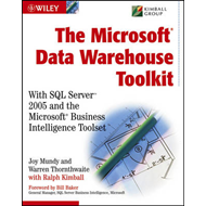 The Microsoft Data Warehouse Toolkit: With SQL Server 2005 and the Microsoft Business Intelligence T (BOK)