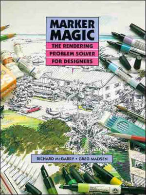 Marker Magic: The Rendering Problem Solver for Designers (BOK)