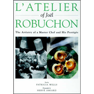 L'atelier of Joel Robuchon: The Artistry of a Master Chef and His Proteges (BOK)