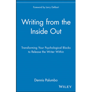 Writing from the Inside Out: Transforming Your Psychological Blocks to Release the Writer within (BOK)