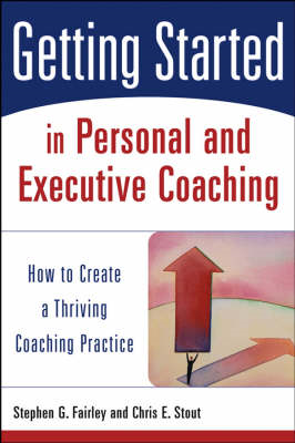 Getting Started in Personal and Executive Coaching (BOK)