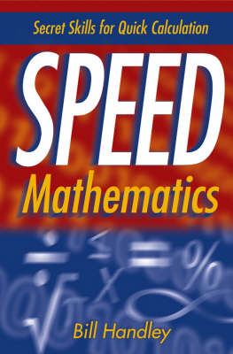 Speed Mathematics: Secret Skills for Quick Calculation (BOK)