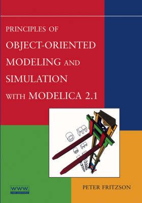 Principles of Object-oriented Modeling and Simulation with Modelica 2.1 (BOK)