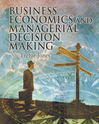 Business Economics and Managerial Decision Making (BOK)