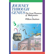 Journey Through Genius: Great Theorems of Mathematics (BOK)