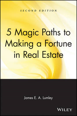 5 Magic Paths to Making a Fortune in Real Estate (BOK)