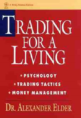 Trading for a Living: Psychology, Trading Tactics, Money Management (BOK)