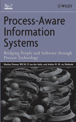 Process Aware Information Systems: Bridging People and Software Through Process Technology (BOK)