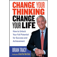 Change Your Thinking, Change Your Life (BOK)