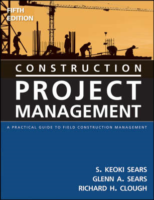 Construction Project Management: A Practical Guide to Field Construction Management (BOK)