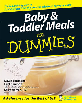 Baby and Toddler Meals For Dummies (BOK)