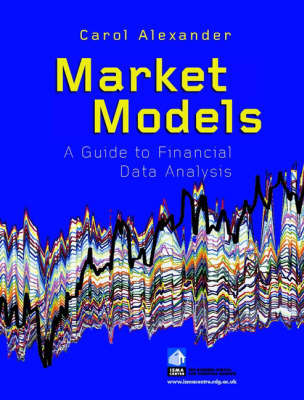 Market Models: A Guide to Financial Data Analysis (BOK)