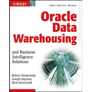 Oracle Data Warehousing and Business Intelligence Solutions (BOK)