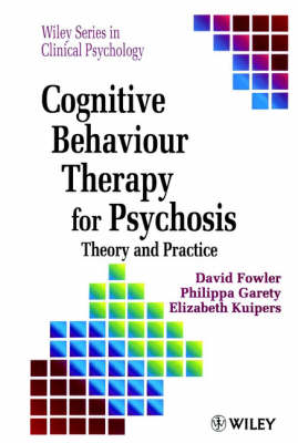 Cognitive Behaviour Therapy for Psychosis -       Theory & P (BOK)