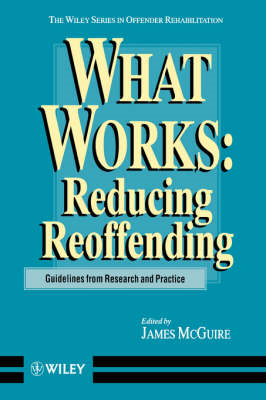 What Works: Reducing Re-offending: Guidelines from Research and Practice (BOK)