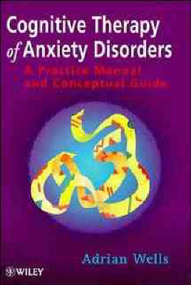 Cognitive Therapy of Anxiety Disorders - a        Practice M (BOK)