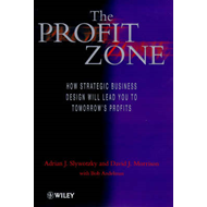 The Profit Zone: How Strategic Business Design Will Lead You to Tomorrow's Profits (BOK)