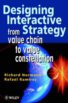 Designing Interactive Strategy: From Value Chain to Value Constellation (BOK)