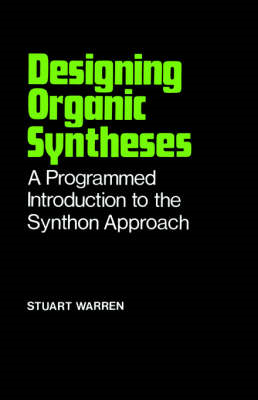 Designing Organic Synthesis: A Programmed Introduction to the Synthon Approach (BOK)