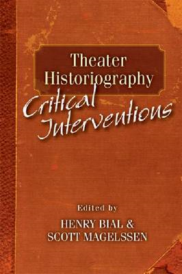 Theater Historiography: Critical Interventions (BOK)