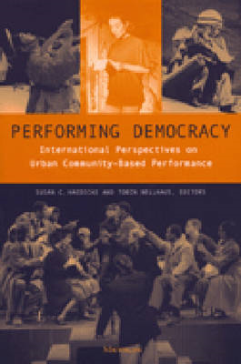 Performing Democracy: International Perspectives on Urban Community-based Performance (BOK)