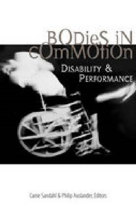 Bodies in Commotion: Disability and Performance (BOK)