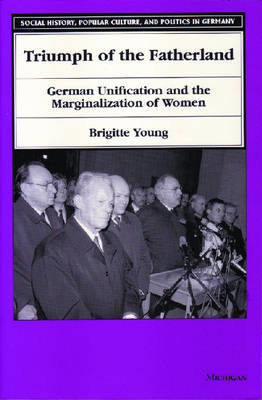 Triumph of the Fatherland: German Unification and the Marginalization of Women (BOK)