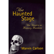 The Haunted Stage: The Theatre as Memory Machine (BOK)
