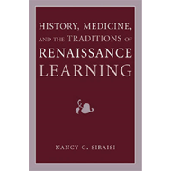 History, Medicine, and the Traditions of Renaissance Learning (BOK)