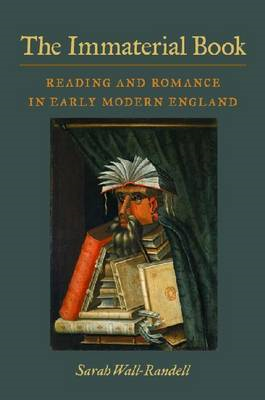 The Immaterial Book: Reading and Romance in Early Modern England (BOK)