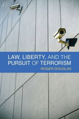 Law, Liberty and the Pursuit of Terrorism (BOK)